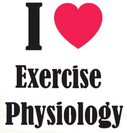 I love Exercise Physiolgy